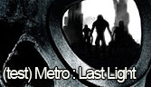 (Test) Metro : Last Light
